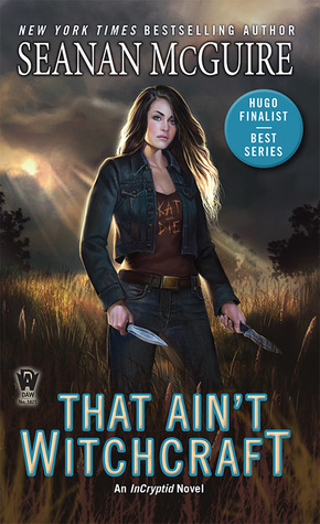 Book Review: That Ain't Witchcraft by Seanan McGuire