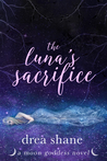 The Luna's Sacrifice (Moon Goddess #3)
