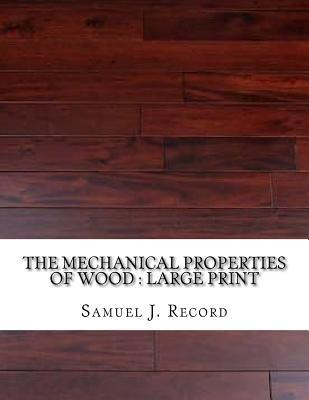The Mechanical Properties of Wood: Large Print