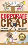 Corporate Crap by Howard  Harrison