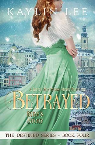 Betrayed: Ruby's Story (Destined Book 4)