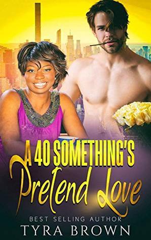A 40 Something's Pretend Love - BWWM Romance (Loving Over 40 Book 2)