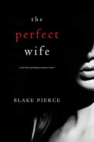 The Perfect Wife (Jessie Hunt #1)