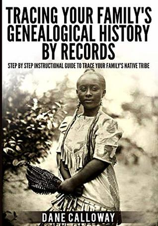 Tracing Your Family's Genealogical History By Records