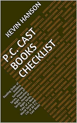 P.C. Cast Books Checklist: Reading Order of Goddess Summoning Series, House of Night Novellas Series, House of Night Series, Tales of a New World Series and List of All P.C. Cast Books