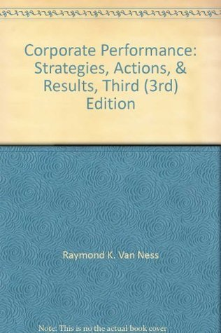 Corporate Performance: Strategies, Actions, & Results, Third (3rd) Edition