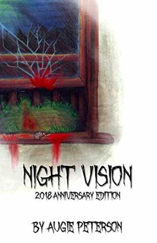Night Vision: A Collection of Short Horror Stories: 2018 Anniversary Edition