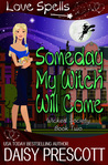 Someday my Witch Will Come (Wicked Society, #2)