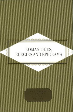 Roman Odes, Elegies  Epigrams