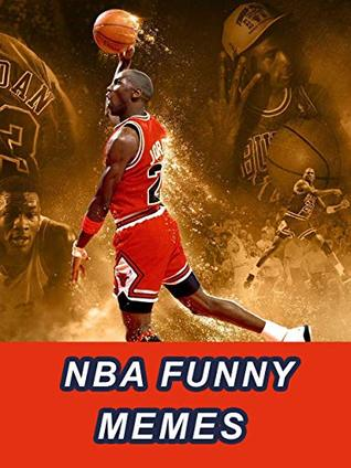 NBA Memes: The Amazing Memes of NBA