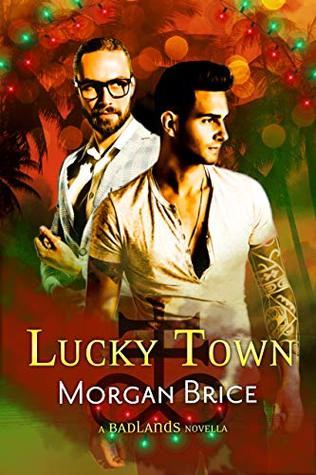 Lucky Town: A Badlands Novella (Badlands #1.5)
