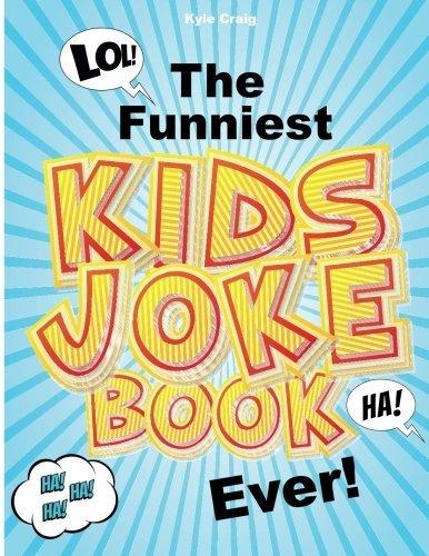 The Funniest Kids Joke Book EVER!