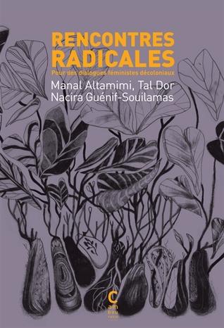 Rencontres radicales : pour des dialogues féministes décoloniaux