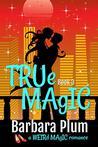 True Magic (The Weird Magic Trilogy Book 3)