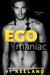 Ego Maniac by Vi Keeland