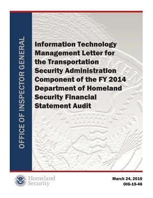 Information Technology Management Letter for the Transportation Security Administration Component of the Fy 2014 Department of Homeland Security Financial Statement Audit