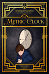 The Metric Clock by Phillip B. Chute