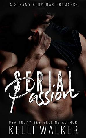 Serial Passion: A Steamy Bodyguard Romance