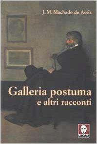 Galleria postuma e altri racconti
