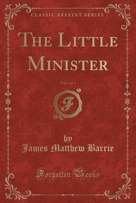 The Little Minister, Vol. 3 of 3