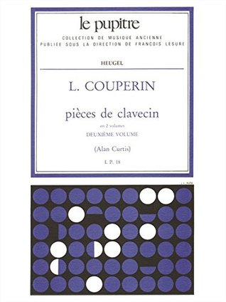 Louis Couperin: Pieces de Clavecin Vol.2