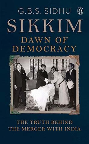 Sikkim: Dawn of Democracy