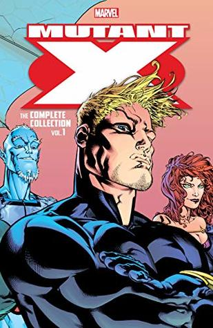 Mutant X: The Complete Collection Vol. 1 (Mutant X (1998-2001))