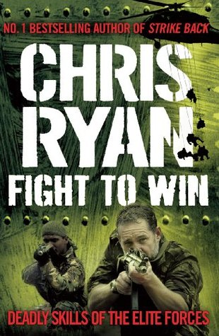 Fight To Win Deadly Skills Of The Elite Forces Chris Ryan By Chris