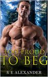Too Proud To Beg - a Rock Star Romance
