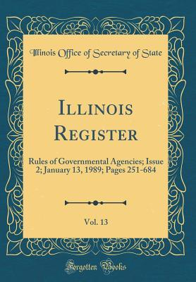 Illinois Register, Vol. 13: Rules of Governmental Agencies; Issue 2; January 13, 1989; Pages 251-684