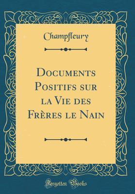 Documents Positifs Sur La Vie Des Fr�res Le Nain
