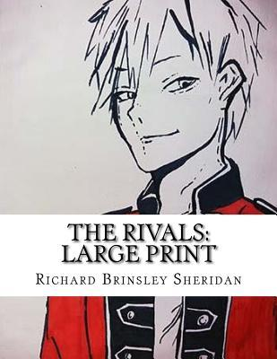 Ebook téléchargement gratuit ita The Rivals: Large Print by Richard Brinsley Sheridan 1724755595 RTF