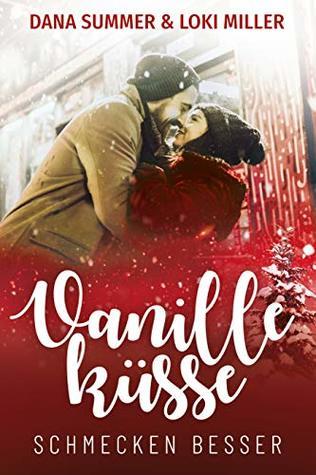 Vanilleküsse schmecken besser (Süsse Küsse zur Weihnachtszeit 2)
