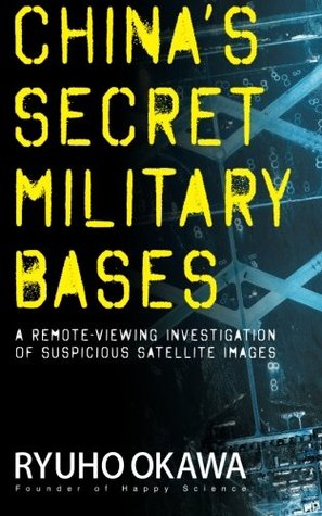 China's Secret Military Bases: A Remote-Viewing Investigation of Suspicious Satellite Images
