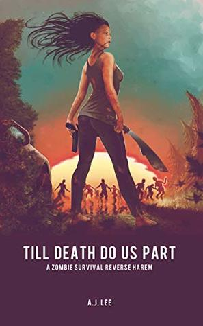 Till Death Do Us Part: A Zombie Survival Reverse Harem