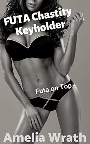 FUTA Chastity Keyholder: Futa on Top