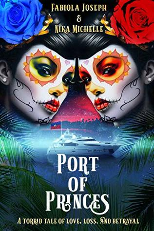 Port of Princes: A Tale of Love, Loss, and Betrayal (The Port of Princes Series Book 1)