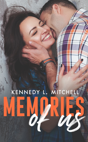 Memories of Us by Kennedy L. Mitchell