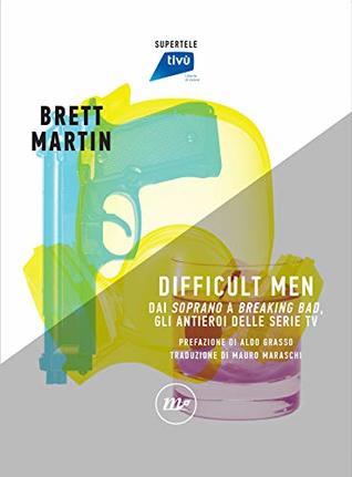 Difficult Men. Dai Soprano a Breaking Bad, gli antieroi delle serie tv