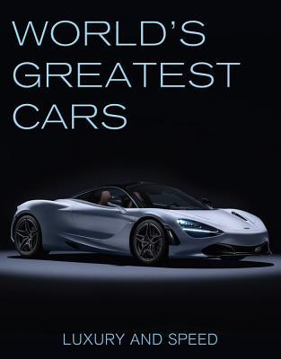 World's Greatest Cars: Luxury and Speed