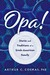 Opa!: Stories and Traditions of a Greek-American Family