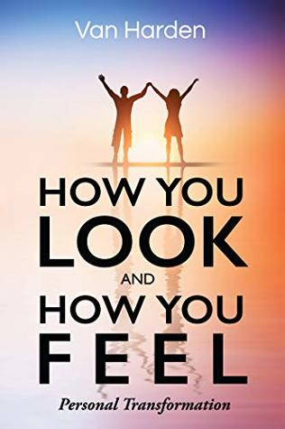 How You Look and How You Feel: Personal Transformation