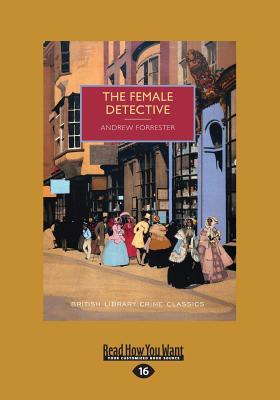 The Female Detective (Large Print 16pt)