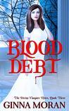 Blood Debt (The Divine Vampire Heirs, #3)
