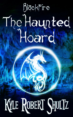 The Haunted Hoard (A Blackfire Short Story)