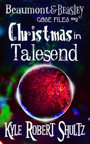 Christmas in Talesend (Beaumont and Beasley Case Files, #2)