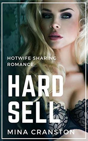 Hard Sell: Hotwife Sharing Romance