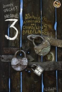 Les Désastreuses Aventures des Orphelins Baudelaire ( Intégrale #3)