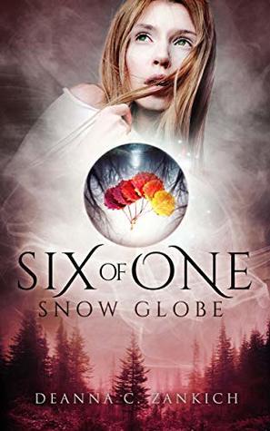 Six of One: Snow Globe (Book Three)
