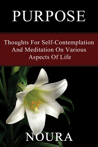 Purpose: Thoughts for Self-Contemplation and Medit...